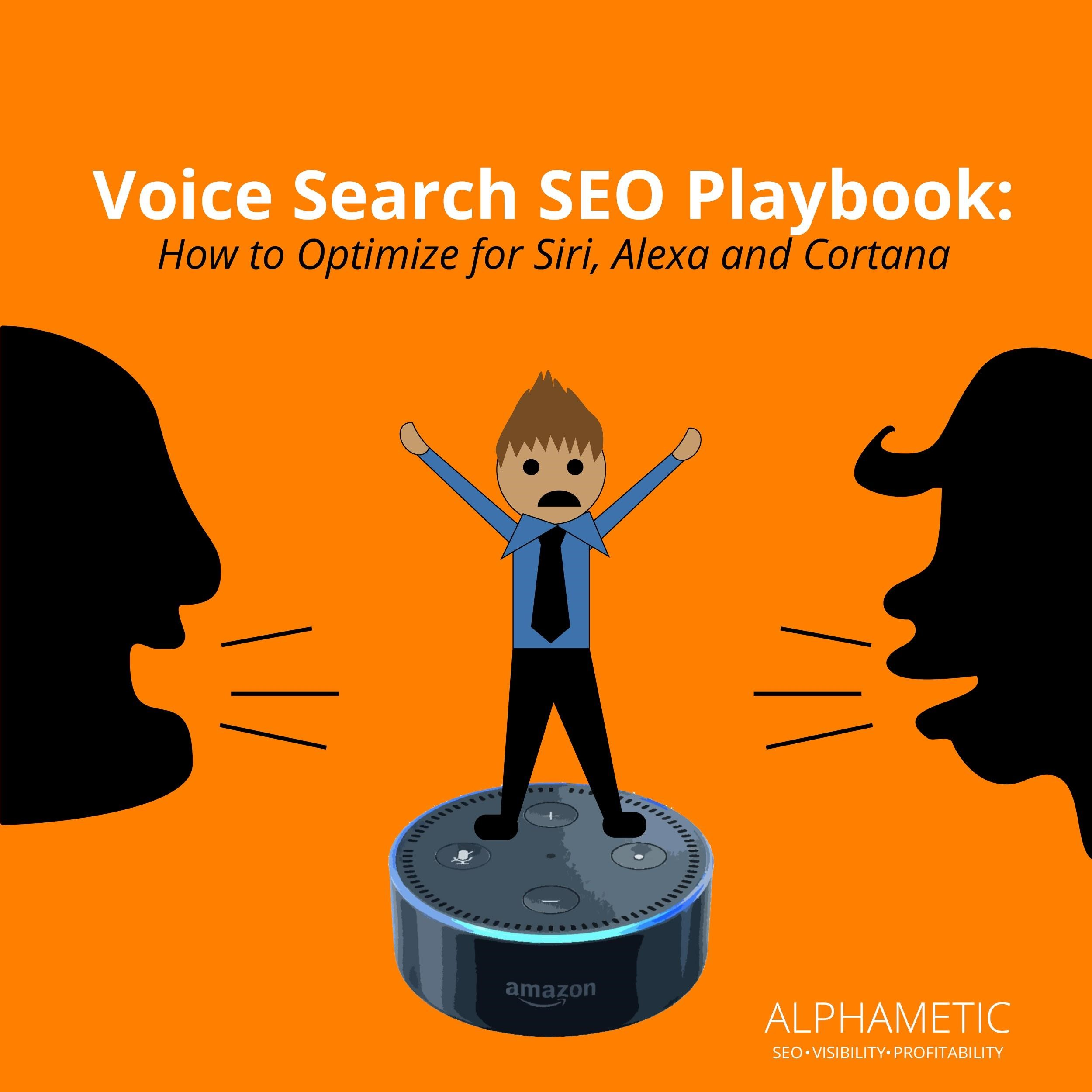 Voice Search SEO Playbook: How to Optimize for Siri, Alexa and Cortana